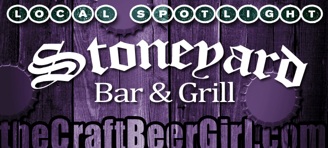 Local Spotlight: Stoneyard Bar & Grill - theCraftBeerGirl.com