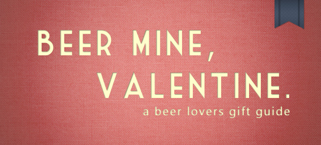 Beer Mine, Valentine | A Beer Lovers Gift Guide.